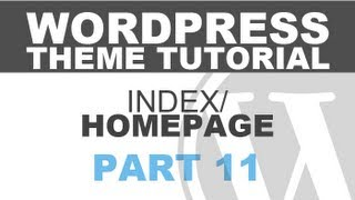 Responsive Wordpress Theme Tutorial - Part 11 - Index Page