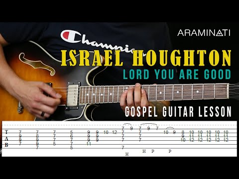 Gospel Guitar Lesson/Tutorial: Lord You Are Good Israel Houghton With TABS