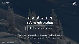 Saosin You're Not Alone | Lirik dan Terjemahan