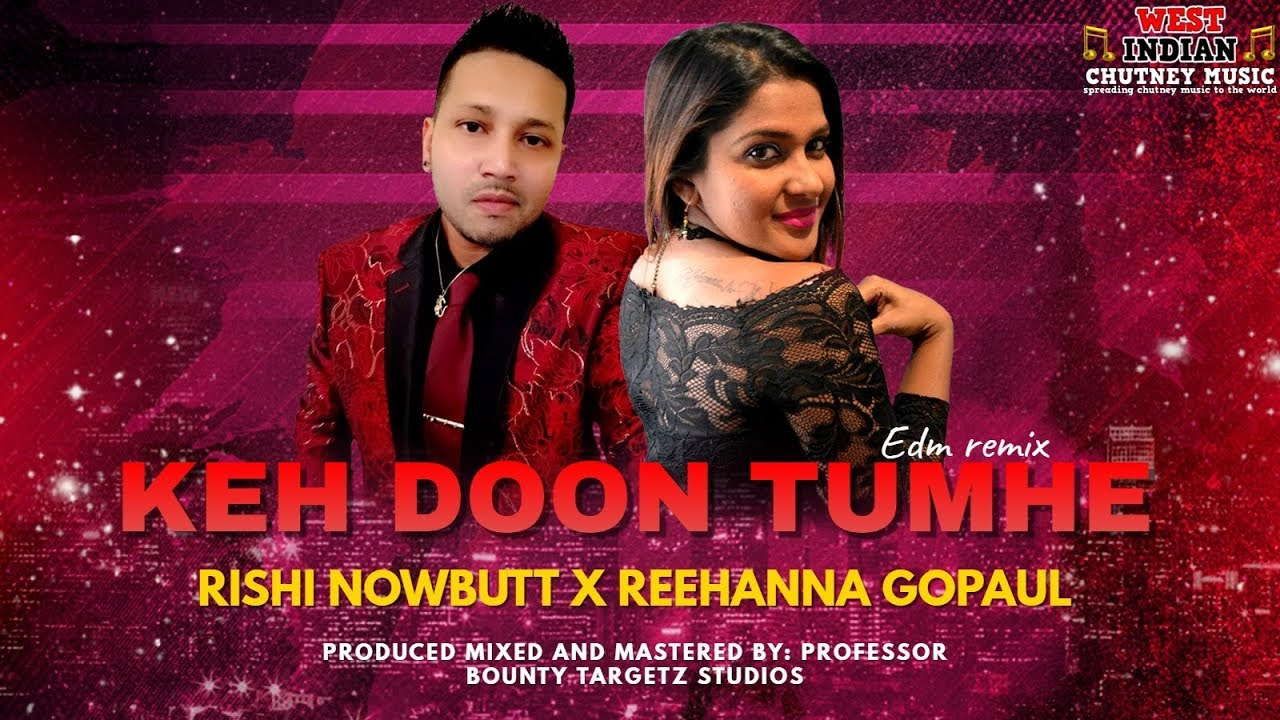 Download Rishi Nowbutt X Reehanna Gopaul - Keh Doon Tumhe (2020 Bollywood Edm Refix)