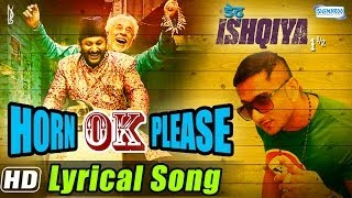Horn OK Please Full Song Lyrical - Yo Yo Honey Singh & Sukhwinder - Dedh Ishqiya