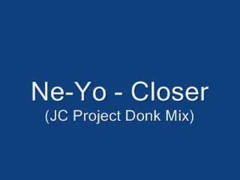 NeYo  Closer JC Project Donk Mix