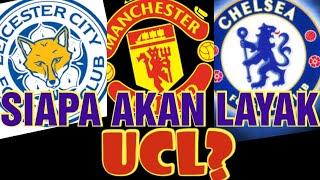 Ramalan siapa yang akan layak ke UCL? Leicester, Manchester United atau Chelsea...