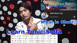 What is Tonic Solfa & Choir? Explain by Abhraham Goi