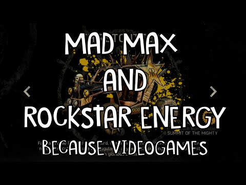 Mad Max And Rockstar Energy: Because Videogames!