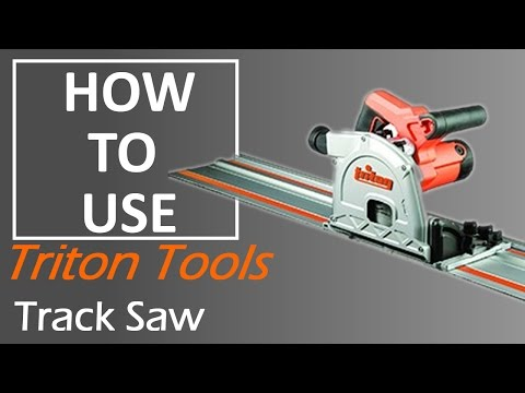 How to use the | Triton Tools Track Saw