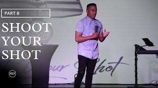 Shoot Your Shot | Part 8 (HD Church)