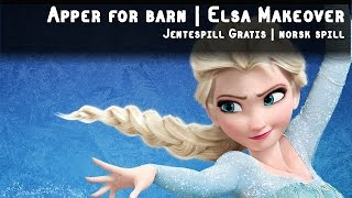 Apper for barn | Elsa Makeover | Jentespill Gratis | norsk spill