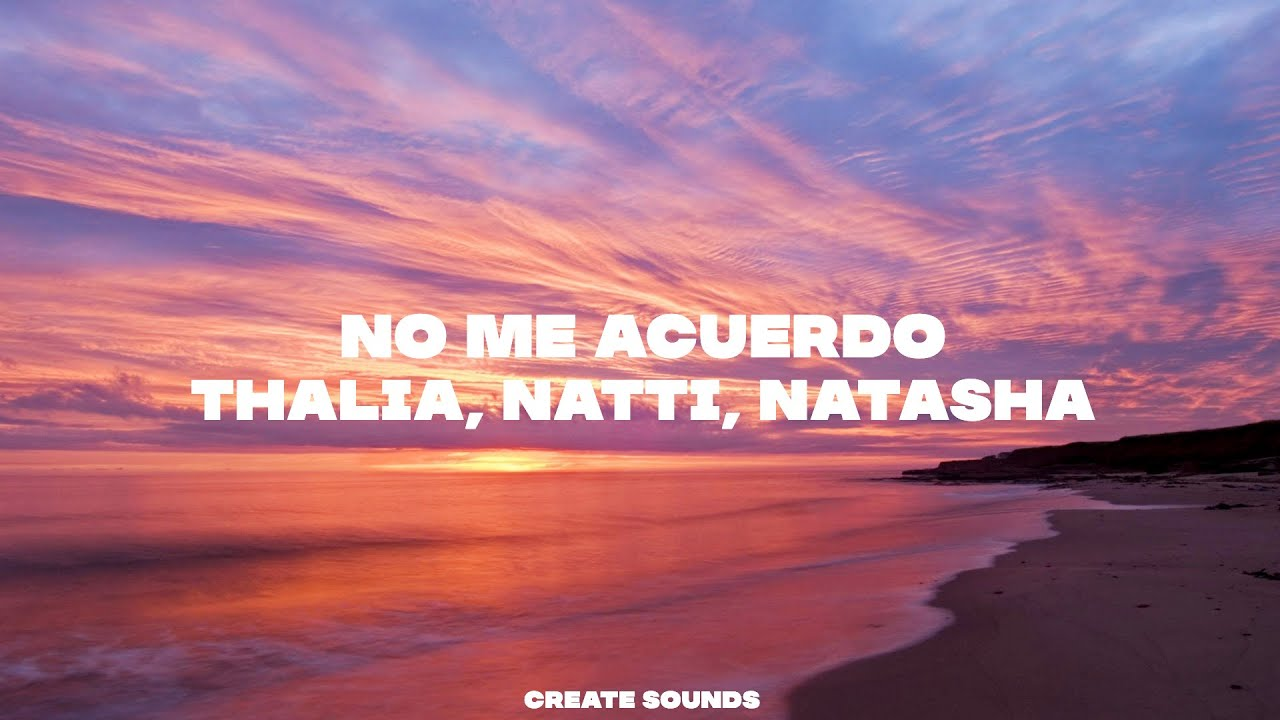 Thalia Natti Natasha Becky G No Me Acuerdo X Sin Pijama Mashup