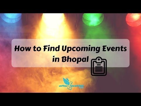 How to Find Upcoming Events in Bhopal, India