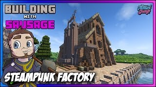Minecraft - Building with Sausage - Steampunk Factory [Conquest Reforged - Modded]