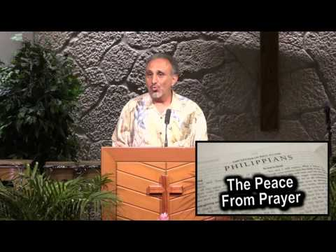 """""""The Peace From Prayer,"""" Philippians 4:6-8"""