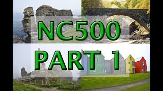 NC500 - THE ULTIMATE ROAD TRIP along the North Coast - Part 1