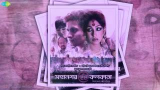 Ei To Aami (2)   Mahanagar@Kolkata   Bengali Movie Song   Rupam Islam