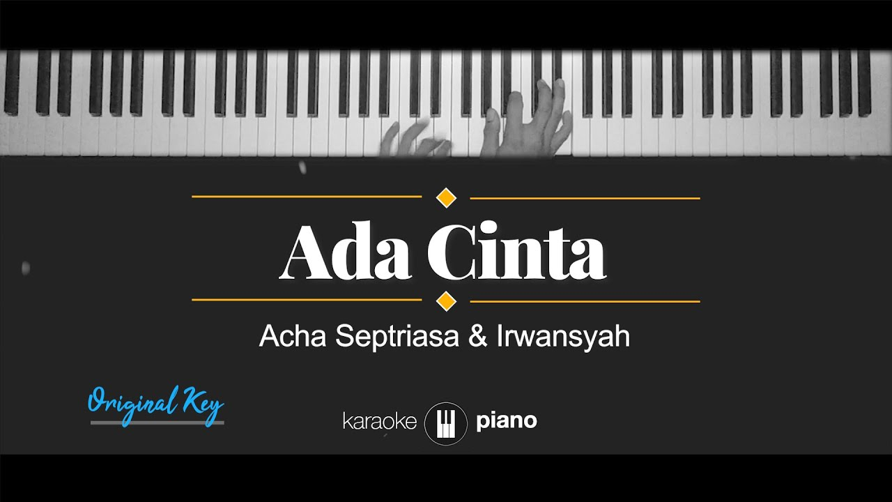 Download Ada Cinta - Acha Septriasa & Irwansyah (KARAOKE PIANO - ORIGINAL KEY)