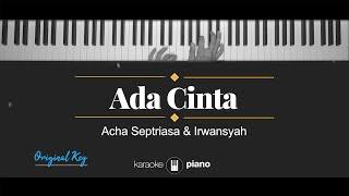 Ada Cinta - Acha Septriasa & Irwansyah  Karaoke Piano - Original Key