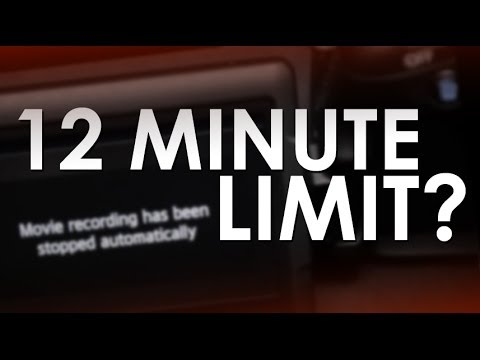 What is the 12 minute limit - DSLR Video Limits