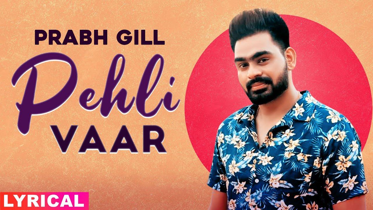 Pehli Vaar (Lyrical) | Prabh Gill | Exclusive Punjabi Song on NewSongsTV & Youtube | Speed Records