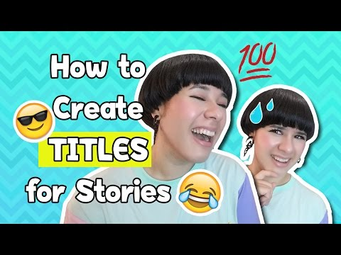 ❤ How to Choose a Title For Your Novel, Manga, or Comic ❤ Naming Your Story ❤