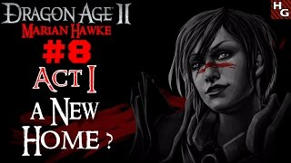 Dragon Age 2 [Female] (08) Act 1 - A New Home