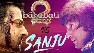 Sanju V Baahubali 2 - Box Office Comparison