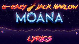 G-Eazy ft. Jack Harlow - Moana (Lyrics)