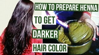 how to prepare henna to get darker hair color   henna pack for deep brown hair color