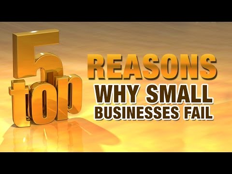 Top 5 Reasons Why Small Businesses Fail