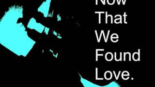 Now That We Found Love - Sunloverz