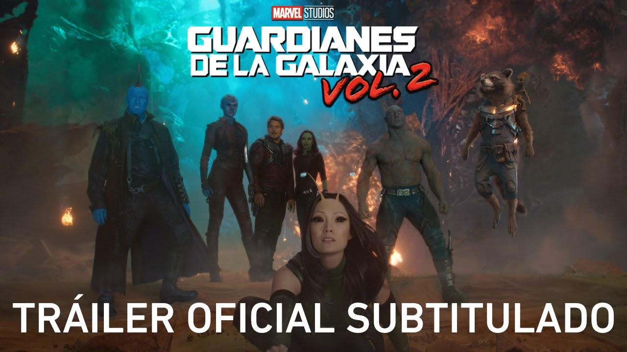 Guardianes de la Galaxia Vol. 2 de Marvel | Tráiler oficial V.O. subtitulado HD - YouTube
