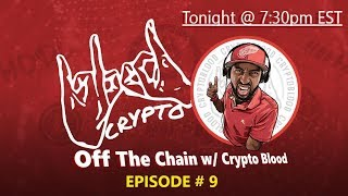 Off The Chain w/ Crypto Blood! EP. 9 | VERI, XRP, & Mike Novogratz Predictions for BTC  Live Stream