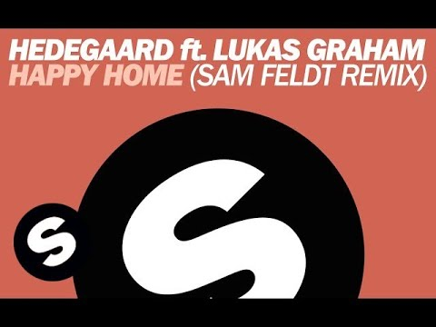Hedegaard - Happy Home ft. Lukas Graham (Sam Feldt Remix)