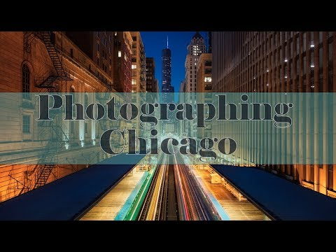 24 Hours In Chicago - Cityscape Photography Vlog