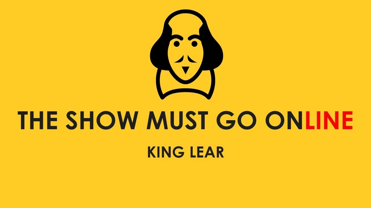 The Show Must Go Online: King Lear