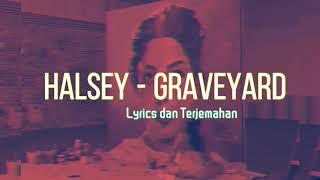 Lirik Lagu Halsey - Graveyard dan Terjemahan