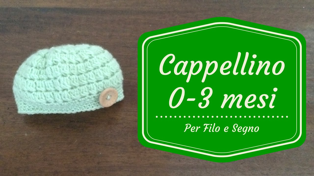 Tutorial - Cappellino 0-3 mesi - YouTube 04ab452aa34b