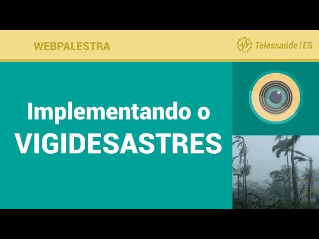 WebPalestra: Implementando o VIGIDESASTRES