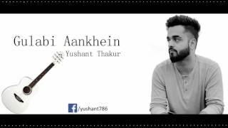 Gulabi Aankhein | Cover | By | Yushant