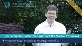 Byter ut fonden Pacific Precious mot ETFS Physical Swiss Gold