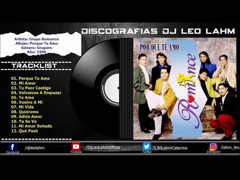 Grupo Romance - Albúm: Porque Te Amo(1996)   CD Completo