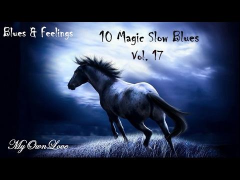 Blues & Feelings ~10 Magic Slow Blues Vol. 17