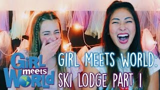 Girl Meets World : Girl Meets Ski Lodge Part 1 Reaction/Review