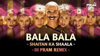 Bala Bala Shaitan Ka Shaala DJ PRAM Remix   Housefull 4 Akshay Kumar