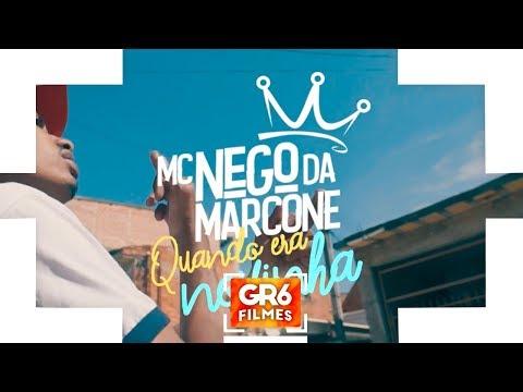 MC Nego da Marcone - Quando era Novinha (GR6 Filmes)