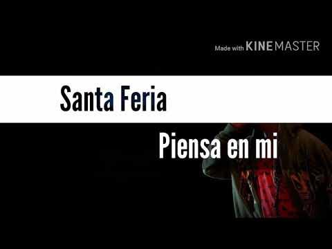 Santa Feria - Piensa En Mi (Letra)