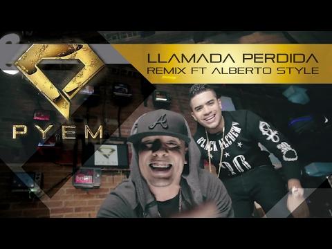 Llamada Perdida Remix - Pyem Ft. Alberto Stylee (Video Lyric)