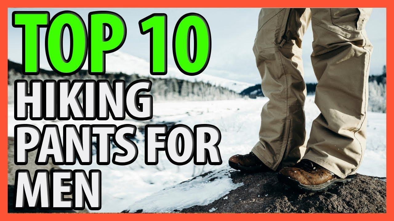 10 Best Hiking Pants For Men 2018 Youtube