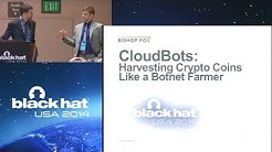 Black Hat USA 2014 - CloudBots - Harvesting Crypto Coins like a Botnet Farmer - 06Aug2014