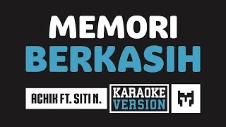 [ Karaoke ] Achik Spin Ft. Siti Nordiana - Memori Berkasih Mp3