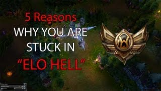 "5 Reasons Why You Are Stuck In ""ELO HELL"""